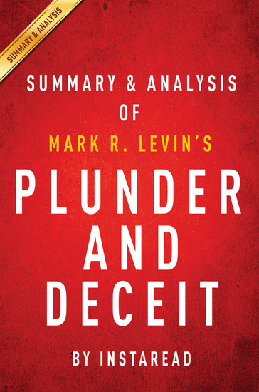 Plunder and Deceit: by Mark R Levin   Key Takeaways Analysis & Review - cover