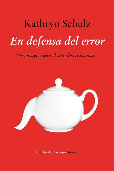En defensa del error - Un ensayo sobre el arte de equivocarse - cover