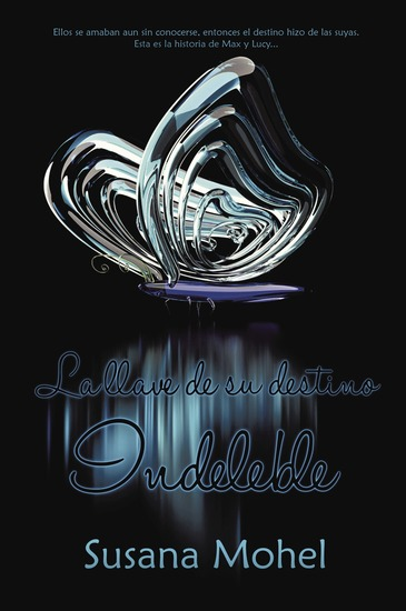 Indeleble - La llave de su destino - cover