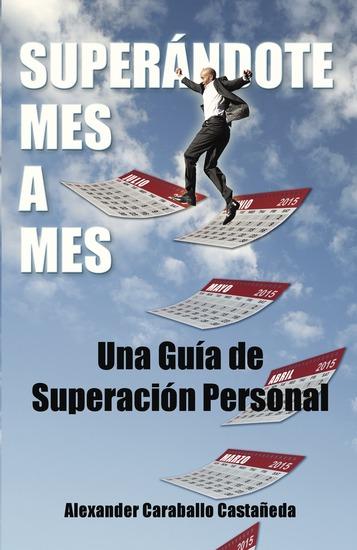 Superándote mes a mes - Una Guía de Superación Personal - cover