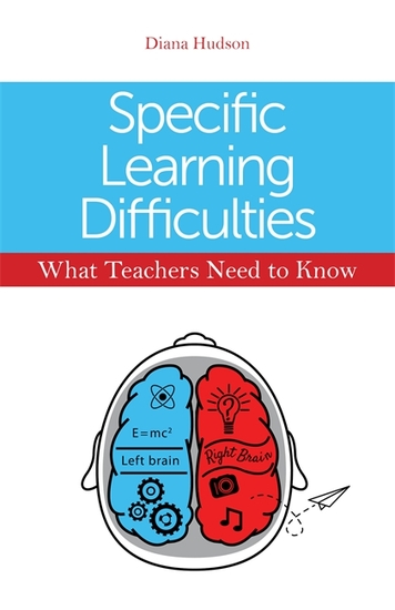 Specific Learning Difficulties - What Teachers Need to Know - cover