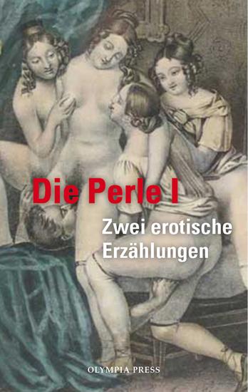Die Perle I - Gräfin Stössel und ihre Liebhaber - cover
