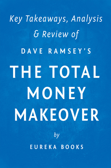 The Total Money Makeover: by Dave Ramsey | Key Takeaways Analysis & Review - A Proven Plan for Financial Fitness - cover