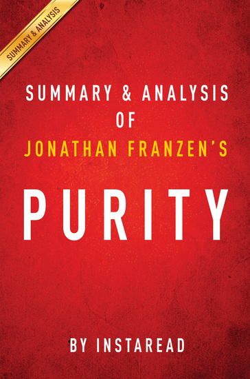 Purity: A Novel - by Jonathan Franzen | Summary & Analysis - cover