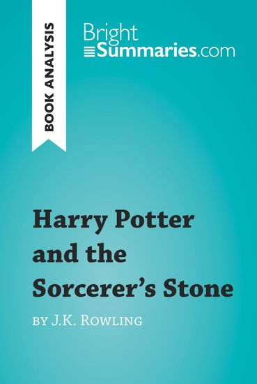 Book Analysis: Harry Potter and the Sorcerer's Stone by JK Rowling - Summary Analysis and Reading Guide - cover