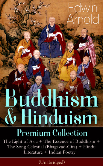 Buddhism & Hinduism Premium Collection: The Light of Asia +