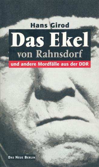 Das Ekel von Rahnsdorf - und andere Mordfälle aus der DDR - cover
