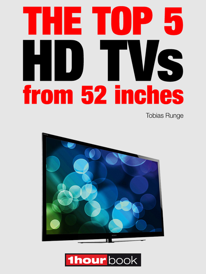 The top 5 HD TVs from 52 inches - 1hourbook - cover