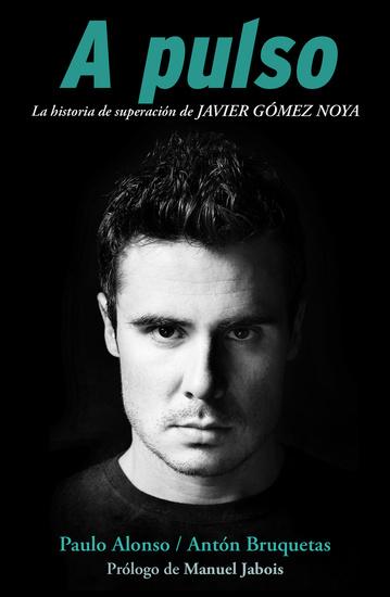 A pulso - La historia de superación de Javier Gómez Noya - cover