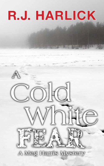 A Cold White Fear - A Meg Harris Mystery - cover