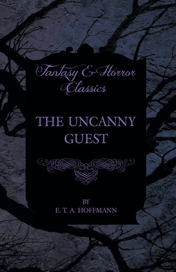 The Uncanny Guest (Fantasy and Horror Classics) - cover