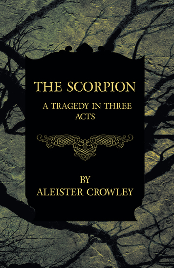 The Scorpion - A Tragedy In Three Acts - cover