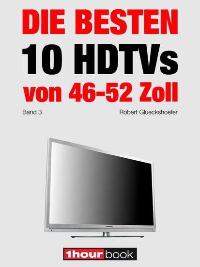 Die besten 10 HDTVs von 46 bis 52 Zoll (Band 3) - 1hourbook - cover