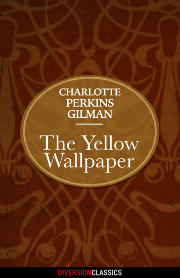 The Yellow Wallpaper (Diversion Classics) - cover