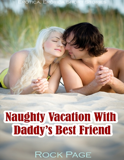 Naughty Vacation With Daddy's Best Friend - cover