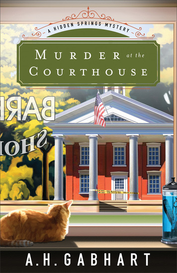 Murder at the Courthouse (The Hidden Springs Mysteries Book #1) - A Hidden Springs Mystery - cover