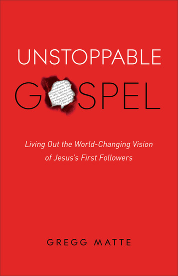 Unstoppable Gospel - Living Out the World-Changing Vision of Jesus's First Followers - cover
