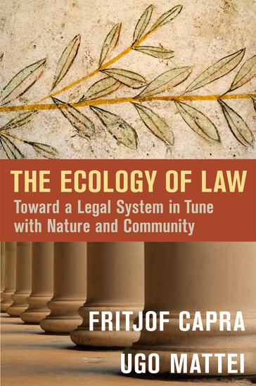 The Ecology of Law - Toward a Legal System in Tune with Nature and Community - cover