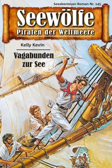 Seewölfe - Piraten der Weltmeere 145 - Vagabunden zur See - cover