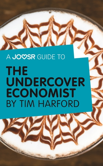 A Joosr Guide to The Undercover Economist by Tim Harford - cover