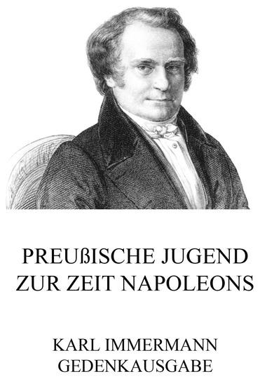 Preußische Jugend zur Zeit Napoleons - Erweiterte Ausgabe - cover