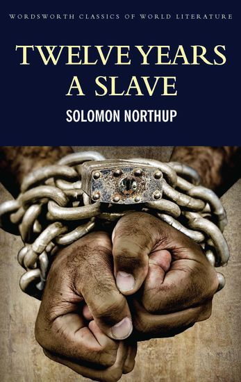 Twelve Years a Slave - Including ; Narrative of the Life of Frederick Douglass - cover