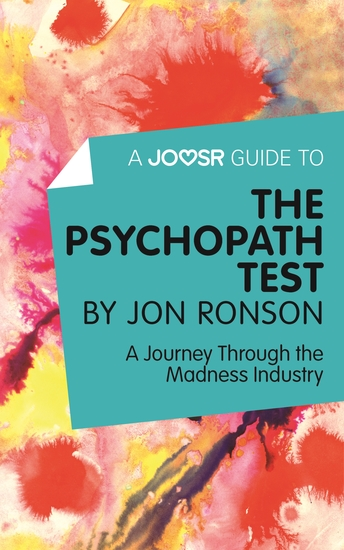 A Joosr Guide to The Psychopath Test by Jon Ronson - A Journey Through the Madness Industry - cover