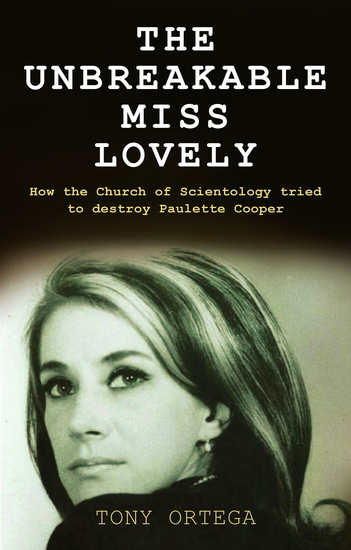 The Unbreakable Miss Lovely - How the Church of Scientology tried to destroy Paulette Cooper - cover
