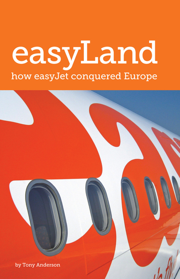 easyLand: How easyJet Conquered Europe - cover