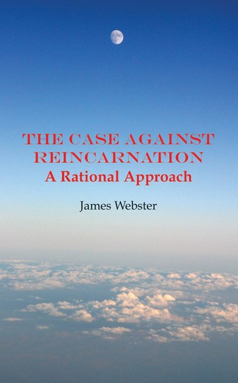 The Case Against Reincarnation - cover