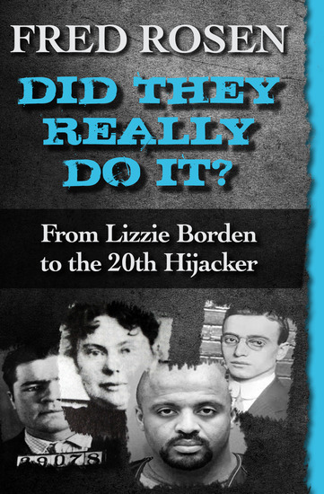 Did They Really Do It? - From Lizzie Borden to the 20th Hijacker - cover