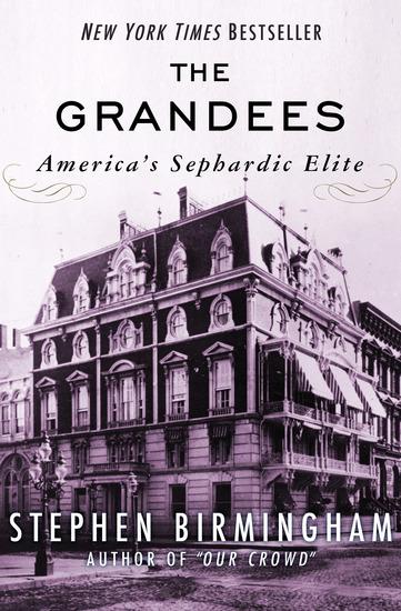 The Grandees - America's Sephardic Elite - cover