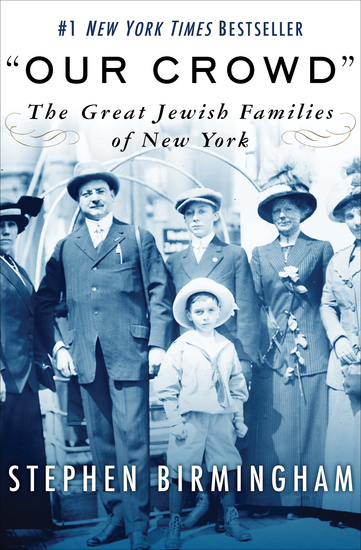 Our Crowd - The Great Jewish Families of New York - cover
