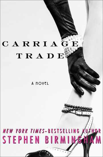 Carriage Trade - A Novel - cover