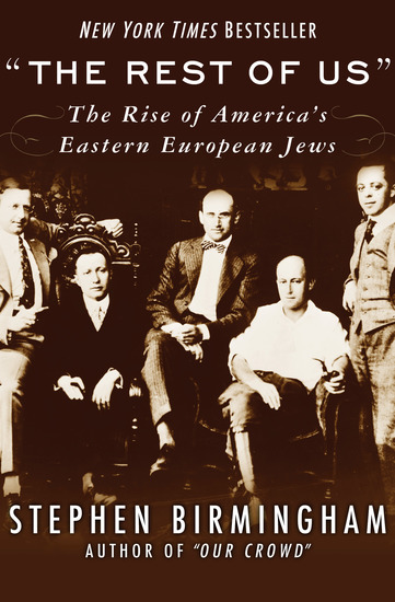 The Rest of Us - The Rise of America's Eastern European Jews - cover