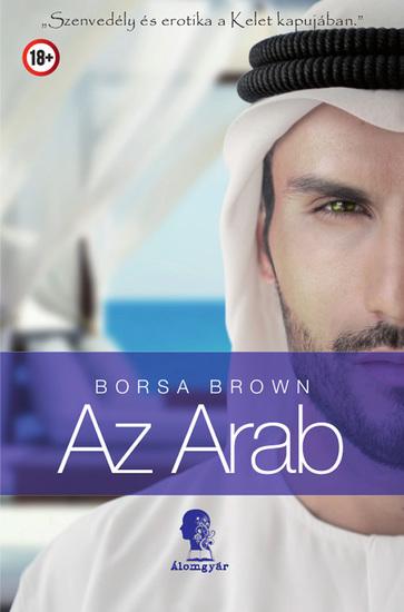 Az Arab - Szenvedély és erotika a Kelet kapujában - cover