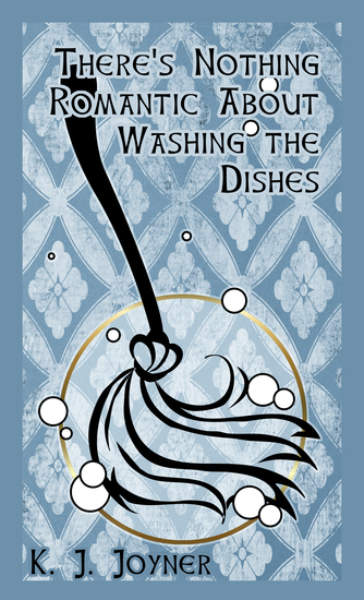 There's Nothing Romantic About Washing the Dishes - cover