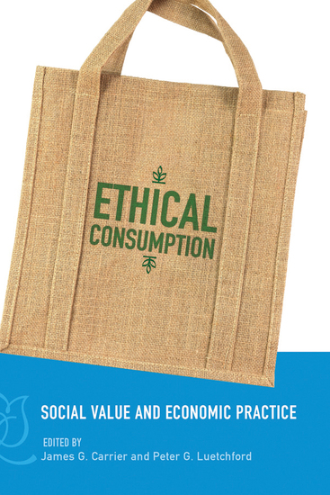 Ethical Consumption - Social Value and Economic Practice - cover