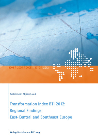 Transformation Index BTI 2012: Regional Findings East-Central and Southeast Europe - cover