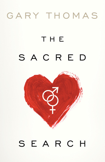 The Sacred Search - What If It's Not about Who You Marry But Why? - cover