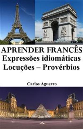 Aprender Francês: Expressões idiomáticas ‒ Locuções ‒ Provérbios - cover