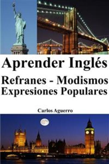 Aprender Inglés: Refranes ‒ Modismos ‒ Expresiones Populares - cover