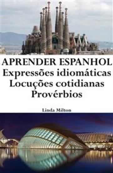 Aprender Espanhol: Expressões idiomáticas ‒ Locuções cotidianas ‒ Provérbios - cover