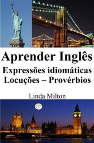 Aprender Inglês: Expressões idiomáticas - Locuções - Provérbios - cover