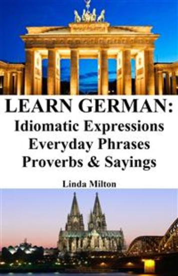 Learn German: Idiomatic Expressions ‒ Everyday Phrases ‒ Proverbs & Sayings - cover
