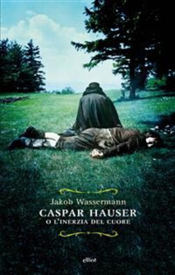 Caspar Hauser - o l'inerzia del cuore - cover