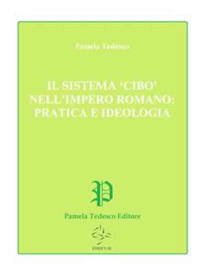 Il sistema 'cibo' nell'impero romano: pratica e ideologia - cover