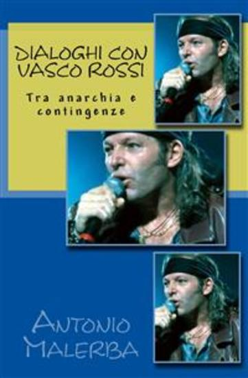 Dialoghi con Vasco Rossi Tra anarchia e contingenze - cover