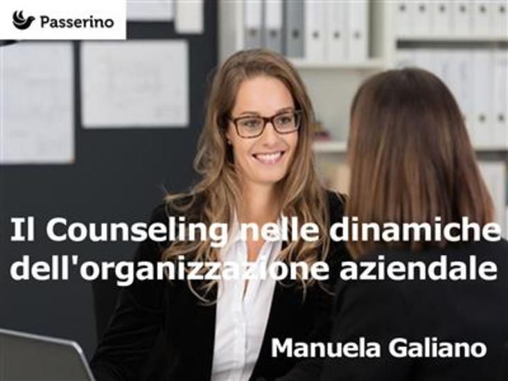 Il Counseling nelle dinamiche dell'organizzazione aziendale - cover