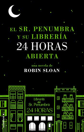 El Sr Penumbra y su librería 24 horas abierta - cover